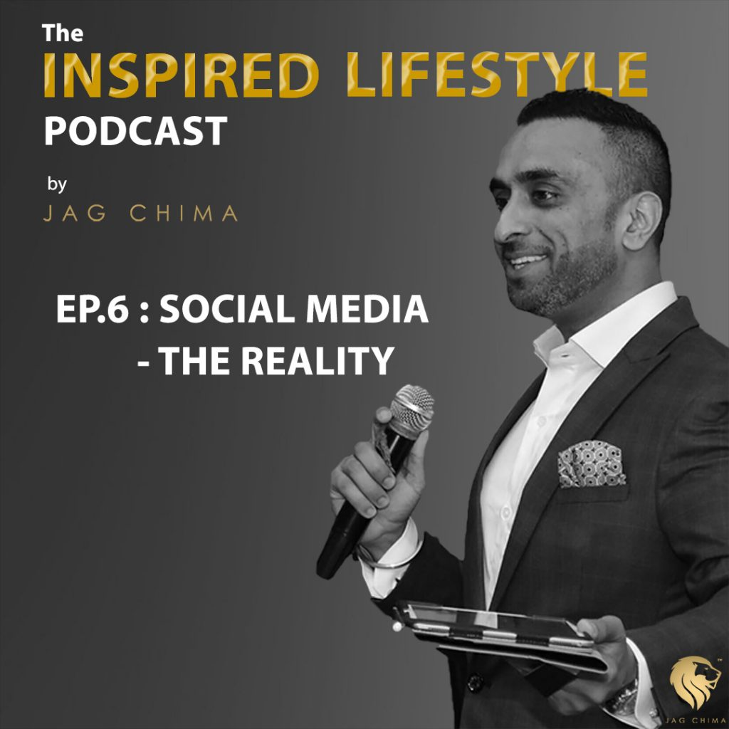 388722485cb Social Media – The Reality – The Inspired Lifestyle Podcast by Jag Chima